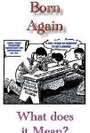 Born Again-What Does It Mean