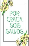 Por Gracia Sois Salvos (By Grace Are Ye Saved)