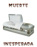 MUERTE INESPERADA {Death Unexpected in Spanish}