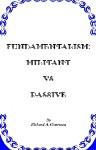 Fundamentalism – Militant vs Passive