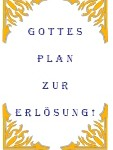 Gottes   Plan   zur   Erlösung! {God's Plan for Salvation - German}