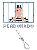 PERDONADO  {Pardoned - Spanish}
