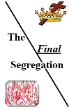 The Final Segregation