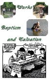 Works, Baptism, and Salvation